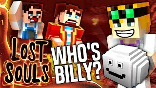 Minecraft - WHO'S BILLY? - Lost Souls #2