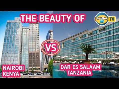 Nairobi(KENYA) Vs Dar es Salaam(TANZANIA)-Mji mzuri zaidi ni Huu Hapa