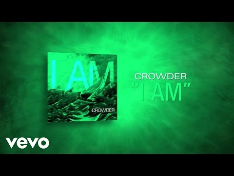 Crowder - I Am (Lyric Video)
