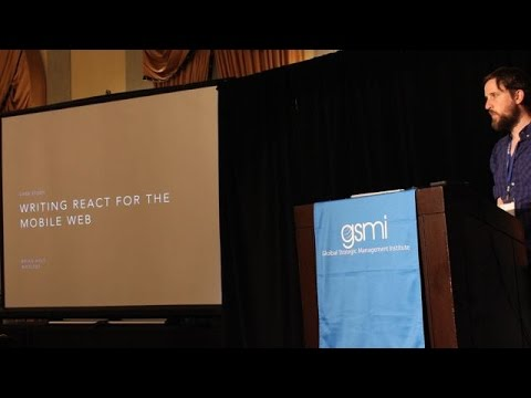 Mobile Web Dev Con   Writing React for the Mobile Web with Brian Holt