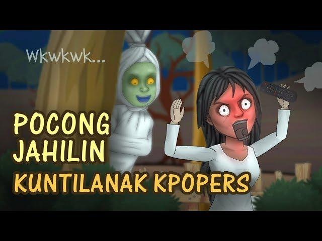Pocong jahilin Kuntilanak Kpopers | Kartun Hantu lucu, Animasi Indonesia, Rizky Riplay