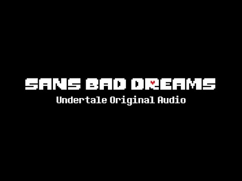 Sans Bad Dreams (Undertale Original Audio)