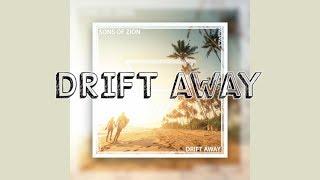 Drift Away Lyrics Sons of Zion.mp3