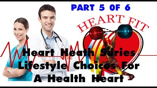 Lifestyle choices for a healthy heart fit