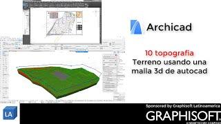 Archicad 10 topografia terreno usando una malla 3d de autocad