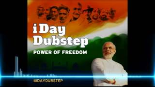 I Day Dubstep | Power Of Freedom