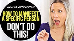 How To Manifest a Specific Person or Ex | DON'T DO THIS!
