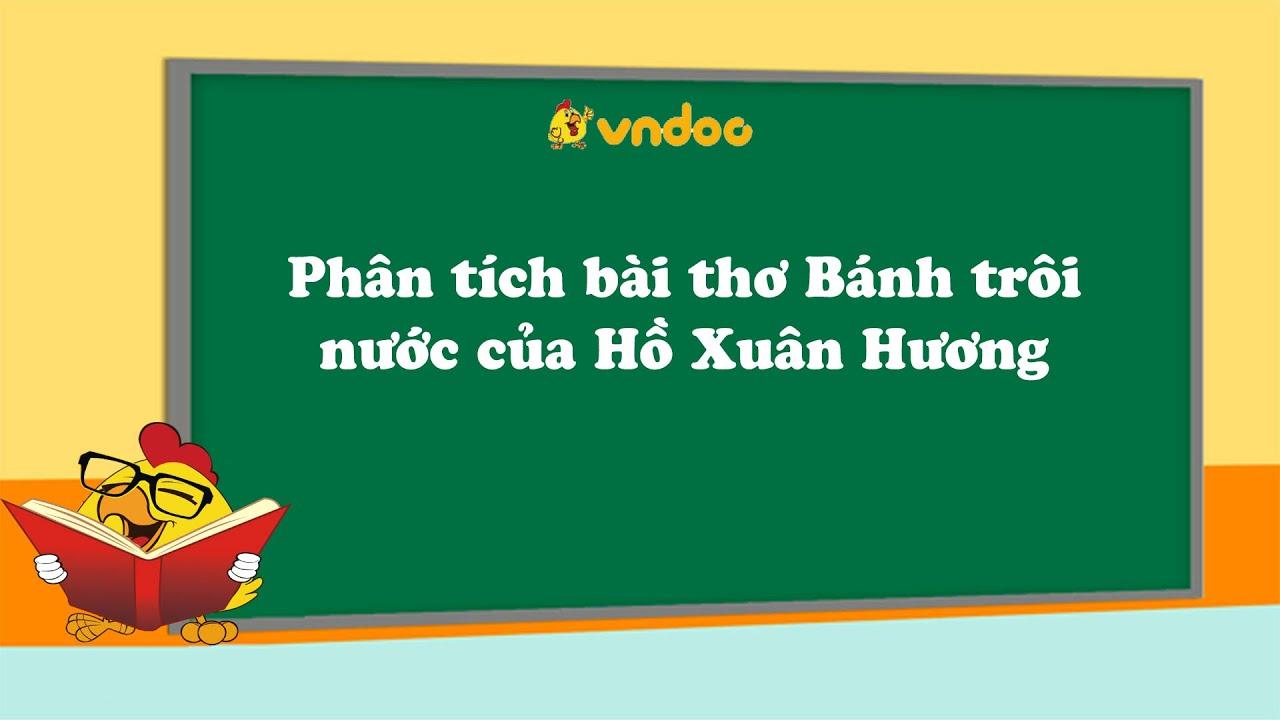 Phân tích bài thơ Bánh trôi nước của Hồ Xuân Hương- VnDoc.com