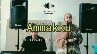 Ammakku - Anci Laricci    ADE ARYANTI AMALIAH (cover)    [Live record]
