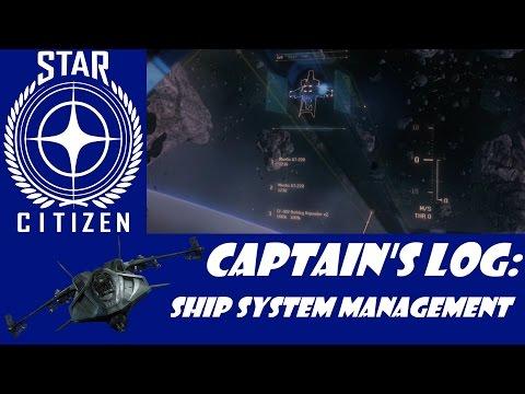Star Citizen: Captain's Log - Ship Systems Management!