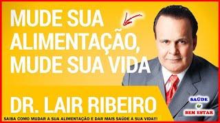 🔴 MUDE SUA ALIMENTAÇÃO MUDE SUA VIDA!!! Hangout Com O Dr. Lair Ribeiro