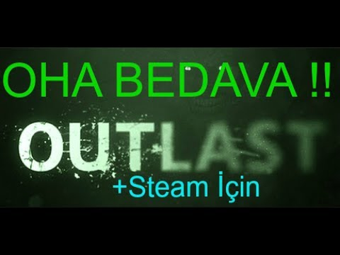 OHA BEDAVA OUTLAST !! ( Herkes Alabilir !! - Steam Key )