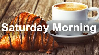 Saturday Morning Jazz - Good Mood Jazz and Bossa Nova Music for Happy Morning