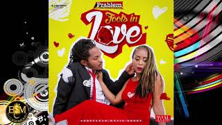 Prablem TheSubstance- Fools In Love (DanceHall 2018)