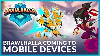 Brawlhalla on Mobile Trailer - Brawlhalla is Coming to Mobile Devices!