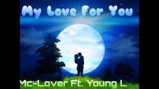 "MC Lover Ft. Young L  ""My Love For you"""