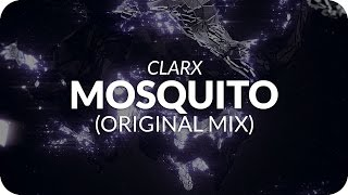 Clarx Mosquito Original Mix.mp3