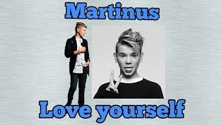Martinus gunnarsen - love yourself (lyrics karaoke)