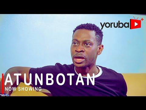 Download or Watch : Atunbotan Latest Yoruba Movie 2021 Drama