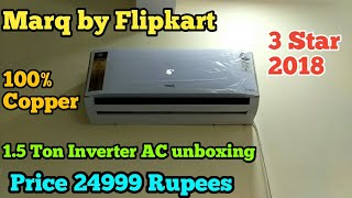 Marq 1.5 Ton Inverter AC at price 24999 Rupees only unboxing and Overview of 3 star AC
