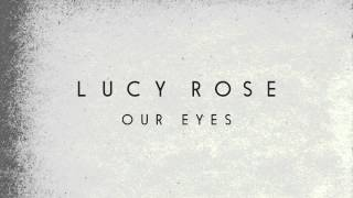 Lucy Rose - Our Eyes (Official Audio)