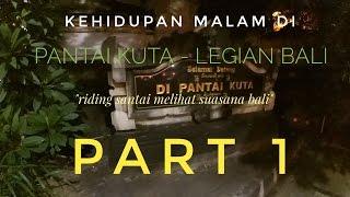 Motovlog 62 - Kehidupan Malam Di Daerah Kuta - Legian Bali , Rame Cuy !! - Part 1 - Stafaband