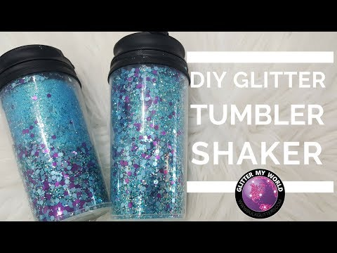 DIY Glitter Tumbler Shaker without Resin