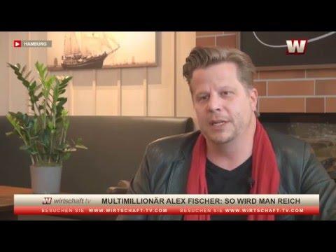Multimillionär Alex Fischer: So Wird Man Reich