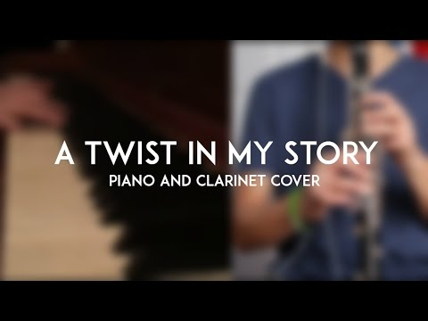 A Twist In My Story (Piano and Clarinet Cover)