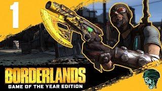 "Borderlands GOTY Gameplay Walkthrough Part 1 - ""Shut Your Clap.. Trap"" (Let's Play)"