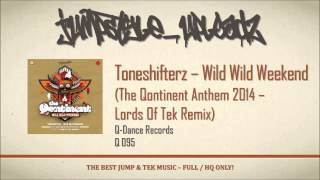 Toneshifterz - Wild Wild Weekend (The Qontinent Anthem 2014 - Lords Of Tek Remix)