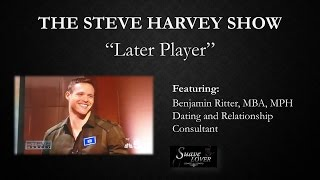 Steve Harvey: Later Player - Featuring Benjamin Ritter of Suave Lover