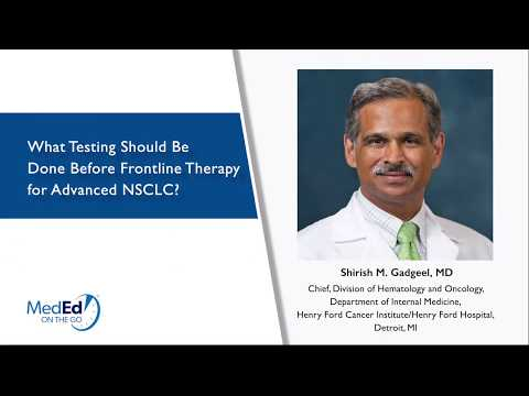 What Testing Should Be Done Before Frontline Therapy For Advanced NSCLC?