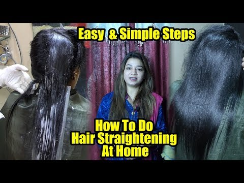Permanent Hair Straightening At Home Without Any Professional's Help | Easy And Simple Steps