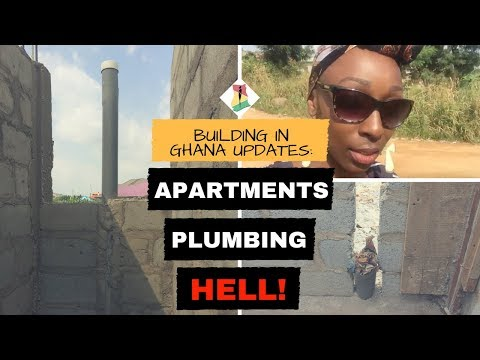 *14* Building in Ghana Updates: Apartments Plumbing Hell!