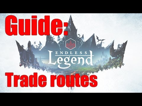 Endless Legend: Trade Routes guide
