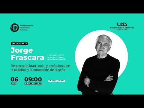 Charla Jorge Frascara: Responsabilidad social y profesional en la práctica y la educación del diseño