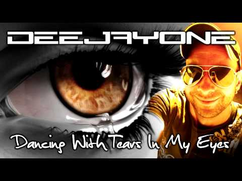 DeeJayOne - Dancing With Tears In My Eyes