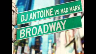 DJ Antoine vs Mad Mark   Broadway DJ Antoine vs Mad Mark 2K12