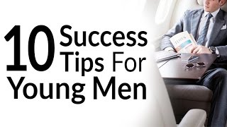 10 Success Tips For Young Men | Advice I Wish I