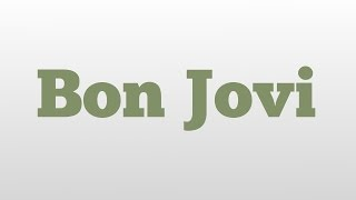 Bon Jovi meaning and pronunciation