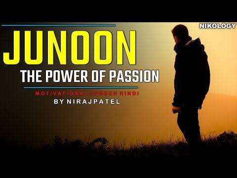 joonun – The Power Of Passion | A Powerful Motivational Video For Success!! By Nirajpatel