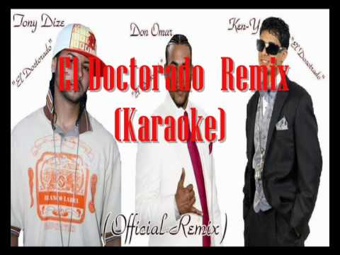 El Doctorado ( Karaoke ) - Tony Dize Don Omar & Ken-Y Remix