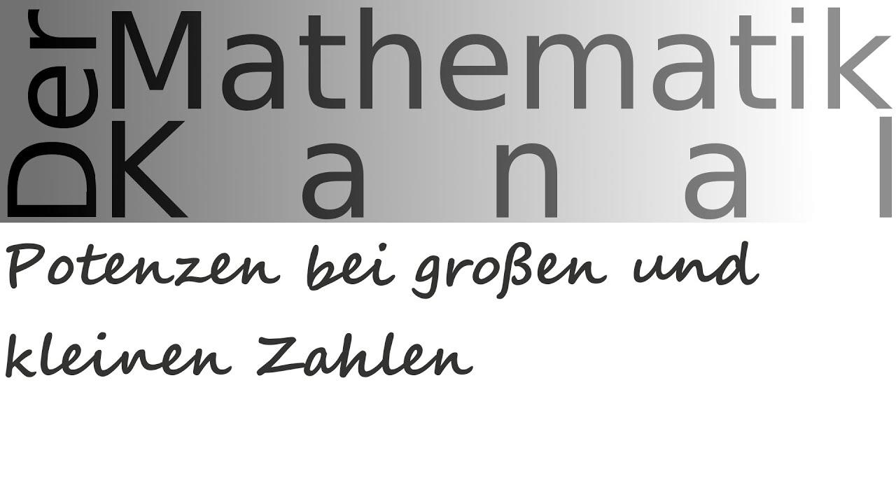 Potenzen bei großen und kleinen Zahlen | DerMathematikKanal - YouTube