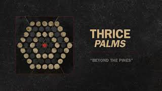 "Thrice - ""Beyond The Pines"" (Full Album Stream)"