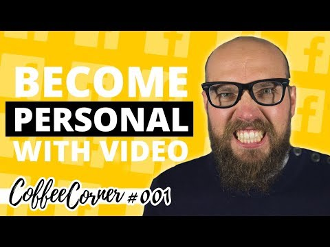 Get Personal with Video | Coffee Corner 001 | Video Marketing Insights