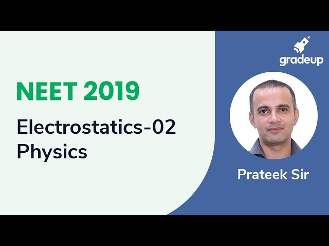 NEET Electrostatics - 2 | Physics Live Class | Boost Your Rank 2019
