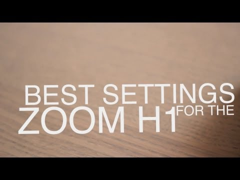 Best Settings For The Zoom H1