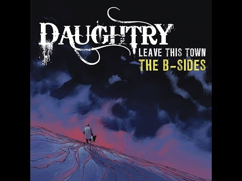 Daughtry - Leave This Town: The B Sides (Full Album)