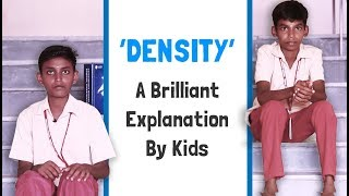 Density - A brilliant explanation by a kid
